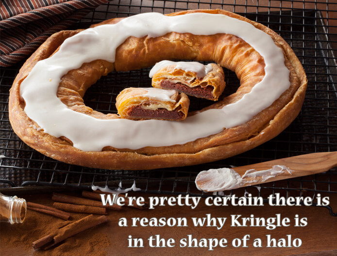 There's a reason that a Kringle is in the shape of a halo.